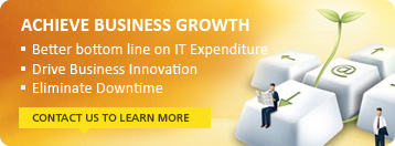 Achieve Business Growth, a Better bottom line on IT Expenditure, Drive business innovation and Elimate Downtime.